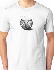 The dice! Unisex T-Shirt