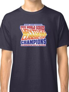 Chicago Cubs World Series Champions - Back to the Future  Classic T-Shirt