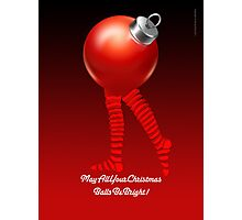 MAY ALL YOUR CHRISTMAS BALLS BE BRIGHT Photographic Print