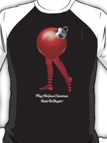 MAY ALL YOUR CHRISTMAS BALLS BE BRIGHT T-Shirt