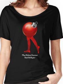 MAY ALL YOUR CHRISTMAS BALLS BE BRIGHT Women's Relaxed Fit T-Shirt