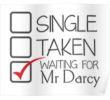 SINGLE TAKEN waiting for MR DARCY Poster