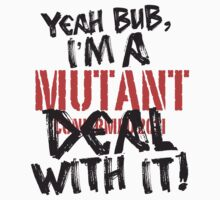 Mutant - DEAL WITH IT! v2 by SevenHundred
