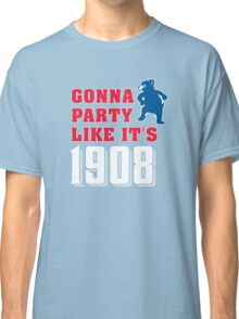 Chicago Cubs - Gonna Party like it's 1908 Classic T-Shirt