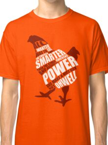 The power of the chicken Classic T-Shirt