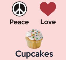 Peace Love & Cupcakes ( T-Shirt ) by PopCultFanatics