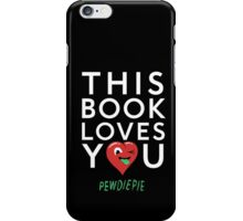 This book loves you (pewdiepie) iPhone Case/Skin