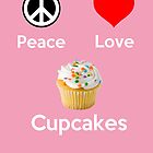 Peace Love &amp; Cupcakes ( Pink Greeting Card &amp; Postcard ) by PopCultFanatics