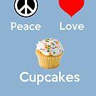 Peace Love & Cupcakes ( Baby Blue Greeting Card & Postcard ) by PopCultFanatics