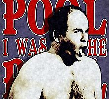 """George Costanza- """"I WAS IN THE POOL!"""" by torg"""