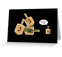 They Never Let Me Play - Hanukkah Card Greeting Card
