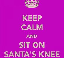 Keep Calm and Sit on Santa's Knee by Robert Steadman