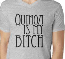 Quinoa Is My Bitch Mens V-Neck T-Shirt