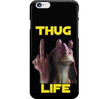 Jar Jar Thug Life iPhone Case/Skin