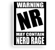 Nerd Rage Warning Canvas Print