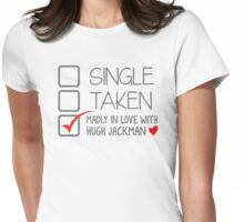SINGLE TAKEN (Madly in love with Hugh Jackman) Womens Fitted T-Shirt
