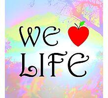 We Love Life Photographic Print