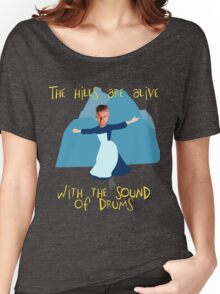 Hills are alive with the Sound of Drums Women's Relaxed Fit T-Shirt