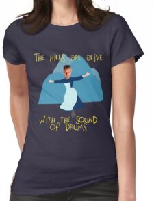 Hills are alive with the Sound of Drums Womens Fitted T-Shirt