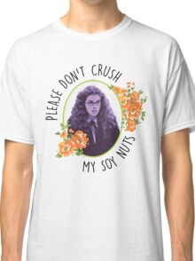 Please Don't Crush My Soy Nuts Classic T-Shirt