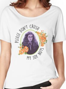 Please Don't Crush My Soy Nuts Women's Relaxed Fit T-Shirt