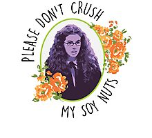 Please Don't Crush My Soy Nuts Photographic Print