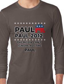 "Paul-Paul 2012 - ""The Media Can't Ignore All The Paul"" Long Sleeve T-Shirt"