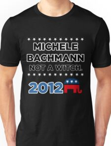 """Michele Bachmann 2012 - """"Not a Witch"""" Unisex T-Shirt"""