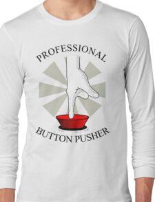 Professional Button Pusher Long Sleeve T-Shirt