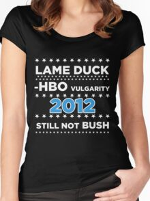 "Lame Duck - HBO Vulgarity 2012, ""Still not Bush"" Women's Fitted Scoop T-Shirt"