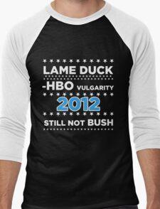 "Lame Duck - HBO Vulgarity 2012, ""Still not Bush"" Men's Baseball ¾ T-Shirt"