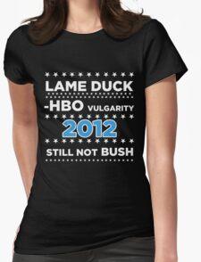 "Lame Duck - HBO Vulgarity 2012, ""Still not Bush"" T-Shirt"