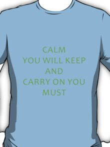 Calm You Will Keep T-Shirt