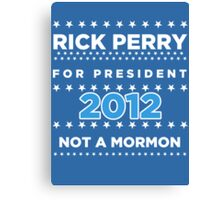 Rick Perry - Not a Mormon Canvas Print