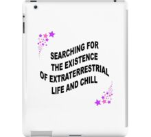 extraterrestrial life and chill iPad Case/Skin