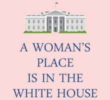 A Woman's Place is in the White House Baby Tee