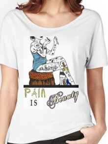 Pain is Beauty Women's Relaxed Fit T-Shirt