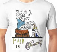 Pain is Beauty Unisex T-Shirt