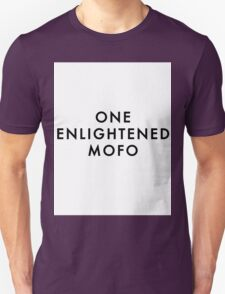 ONE ENLIGHTENED MOFO T-Shirt