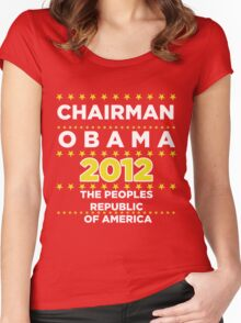Chairman Obama 2012 - The Peoples Republic of America Women's Fitted Scoop T-Shirt