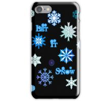 Let It Snow IPhone Case/Stickers - Black  iPhone Case/Skin