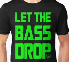Let The Bass Drop Unisex T-Shirt