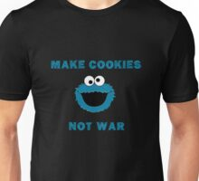 Make Cookies...Not War! Unisex T-Shirt