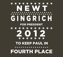 Newt Gingrich for President - To Keep Paul in Fourth Place Unisex T-Shirt