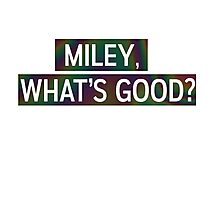 Miley, Whats good? Photographic Print