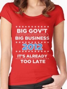 Big Business - Big Government 2012 - It's already too late Women's Fitted Scoop T-Shirt