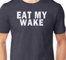 EAT MY WAKE Unisex T-Shirt