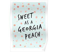 Sweet as a Georgia Peach Poster
