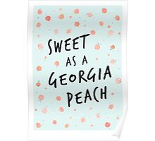 Sweet as a Georgia Peach Poster