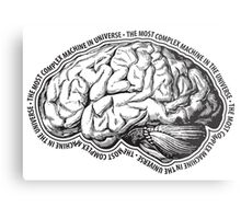 Brain. The Most Complex Machine in the Universe. Metal Print